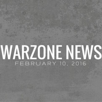 Warzone News February 10, 2016