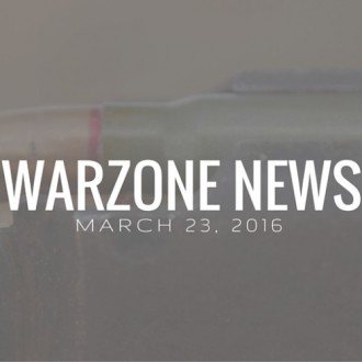 Warzone News: March 23, 2016