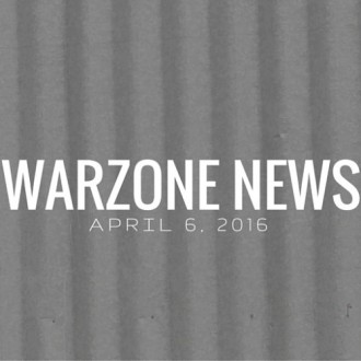 Warzone News: April 6, 2016