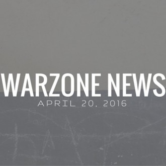 Warzone News: April 20, 2016