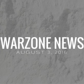 Warzone News: August 3, 2016