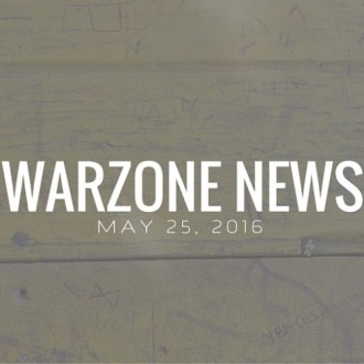 Warzone News: May 25, 2016