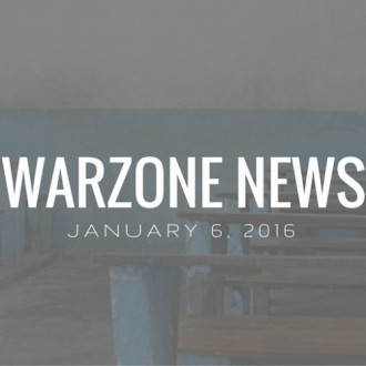 Warzone News: January 6, 2016