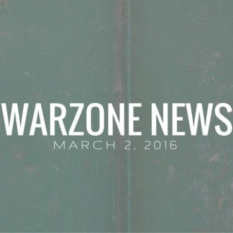 Warzone News: March 2, 2016