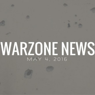 Warzone News: May 4, 2016