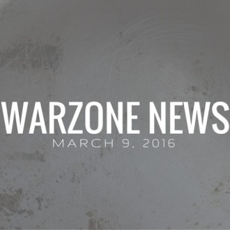 Warzone News: March 9, 2016