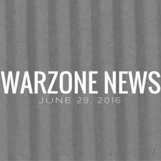 Warzone News: June 29, 2016